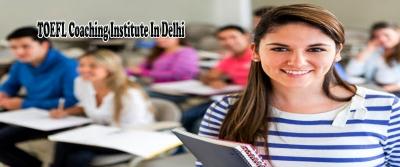 Best TOEFL Coaching Institute In Delhi - Agla Exam